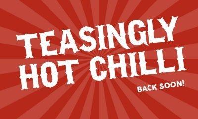 Hot Chilli Back Soon
